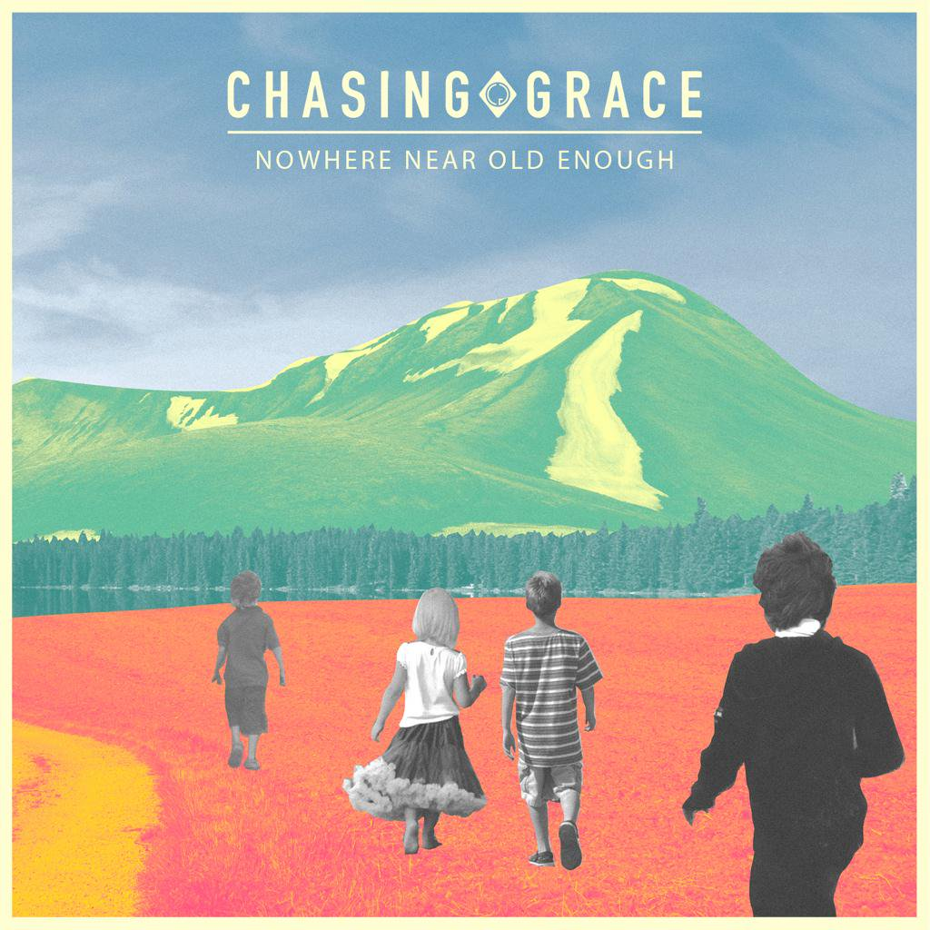 Chasing Grace - Nowhere Near Old Enough